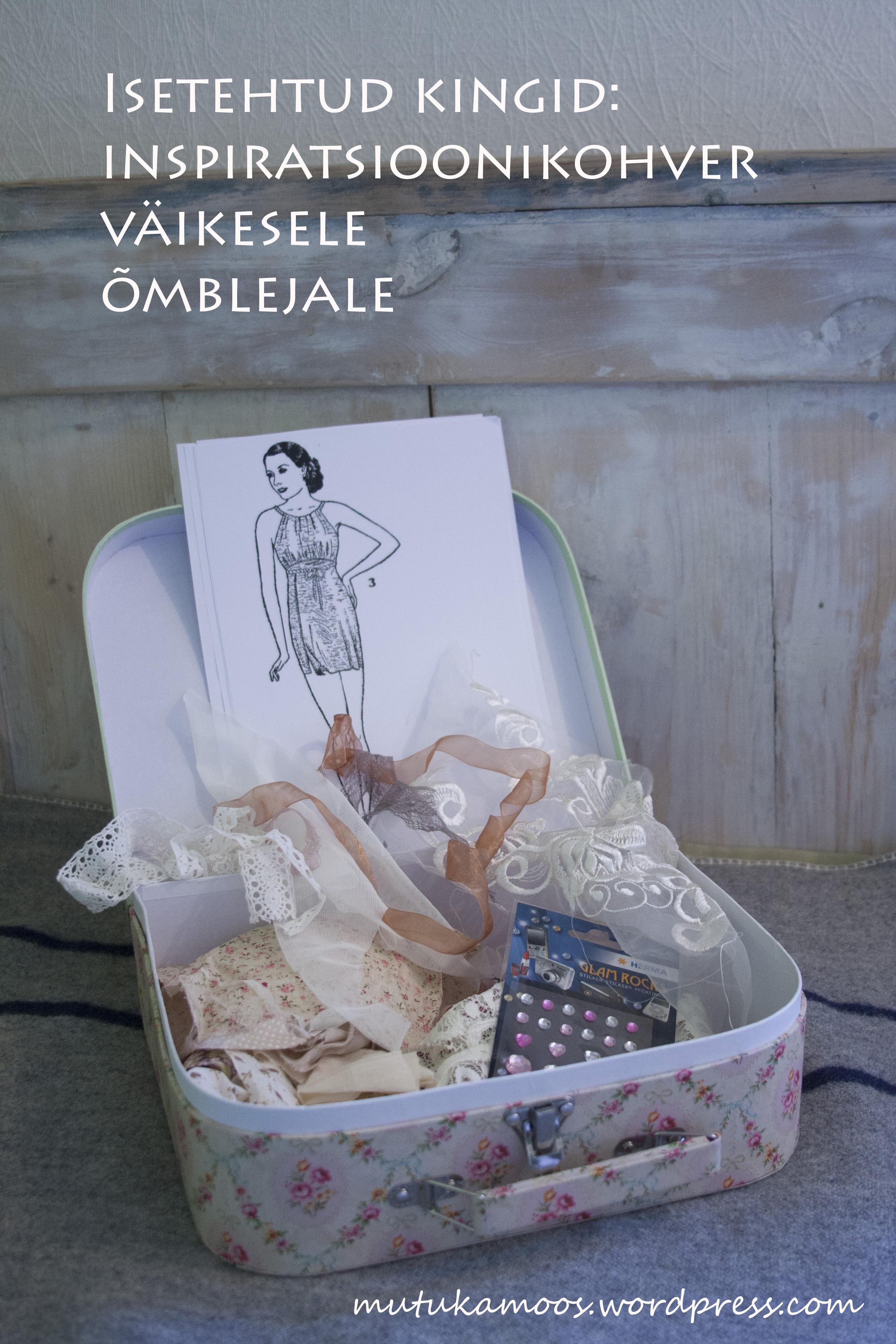 f97b7f6f5e7 Isetehtud kingitus: inspiratsioonikohver väikesele õmblejale - Mutukamoos